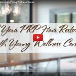 Book Your PRP Hair Restoration with Young Wellness Center