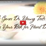 3 Genes Dr. Young Tests to Asses Your Risk for Heart Disease